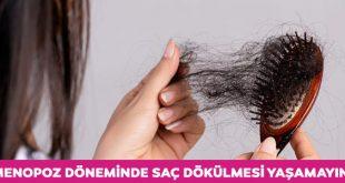 menopoz döneminde saç dökülmesi